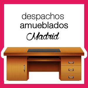 Despachos amueblados en Madrid